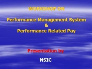 WORKSHOP ON Performance Management System Performance Related Pay