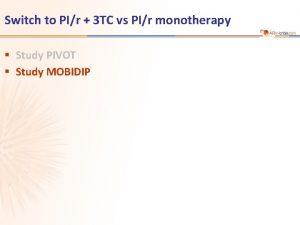 Switch to PIr 3 TC vs PIr monotherapy