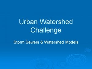 Urban Watershed Challenge Storm Sewers Watershed Models Delineation