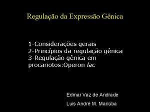 Regulao da Expresso Gnica 1 Consideraes gerais 2