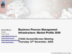 Richard Watson Analyst Burton Group Business Process Management
