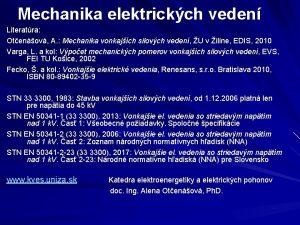 Mechanika elektrickch veden Literatra Otenov A Mechanika vonkajch