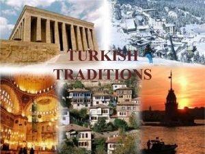 TURKISH TRADITIONS BIRTH BIRTH Turkish people give importance