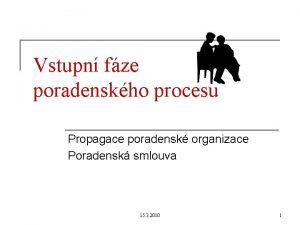 Vstupn fze poradenskho procesu Propagace poradensk organizace Poradensk