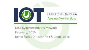 NIST Cybersecurity Framework February 2016 Bryan Sacks Director