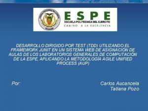 DESARROLLO DIRIGIDO POR TEST TDD UTILIZANDO EL FRAMEWORK