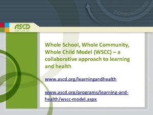 Whole School Whole Community Whole Child Model WSCC