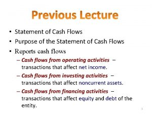 Statement of Cash Flows Purpose of the Statement