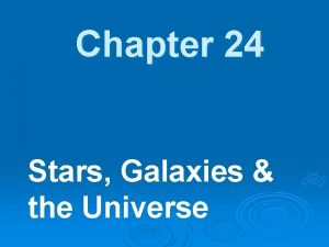 Chapter 24 Stars Galaxies the Universe Distance units