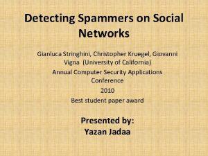 Detecting Spammers on Social Networks Gianluca Stringhini Christopher