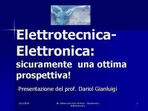 Elettrotecnica Elettronica sicuramente una ottima prospettiva Presentazione del