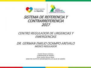 SISTEMA DE REFERENCIA Y CONTRARREFERENCIA 2017 CENTRO REGULADOR