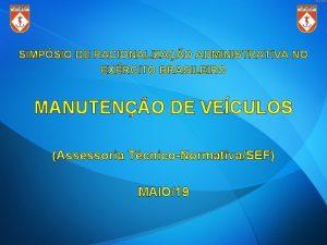 SIMPSIO DE RACIONALIZAO ADMINISTRATIVA NO EXRCITO BRASILEIRO MANUTENO