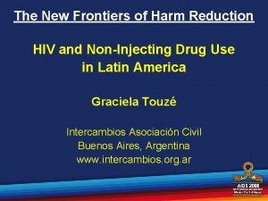 The New Frontiers of Harm Reduction HIV and