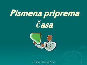 Pismena priprema asa PISMENA PRIPREMA ASA 1 Datum