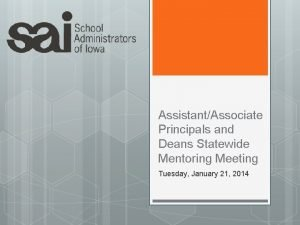 AssistantAssociate Principals and Deans Statewide Mentoring Meeting Tuesday