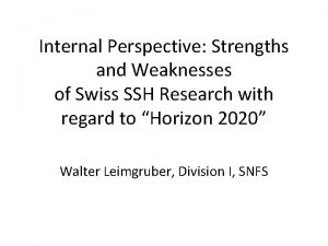 Internal Perspective Strengths and Weaknesses of Swiss SSH