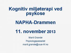 Kognitiv miljterapi ved psykose NAPHADrammen 11 november 2013