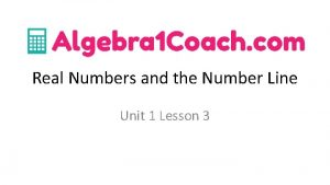 Real Numbers and the Number Line Unit 1