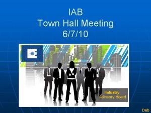 IAB Town Hall Meeting 6710 Industry Deb IAB
