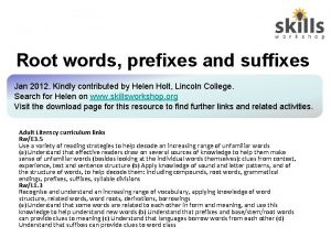 Root words prefixes and suffixes Jan 2012 Kindly