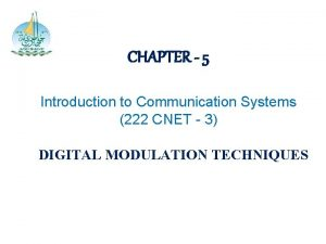 CHAPTER 5 Introduction to Communication Systems 222 CNET