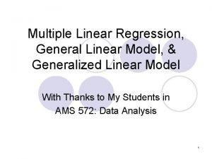 Multiple Linear Regression General Linear Model Generalized Linear