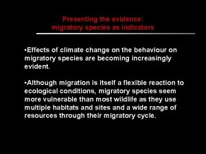 Presenting the evidence migratory species as indicators Effects