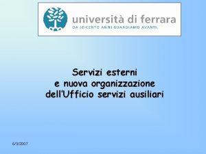 Servizi esterni e nuova organizzazione dellUfficio servizi ausiliari