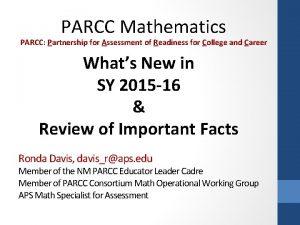 PARCC Mathematics PARCC Partnership for Assessment of Readiness