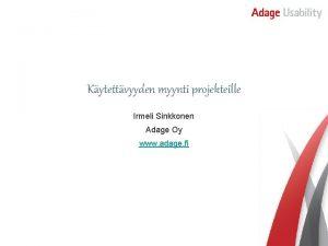 Kytettvyyden myynti projekteille Irmeli Sinkkonen Adage Oy www