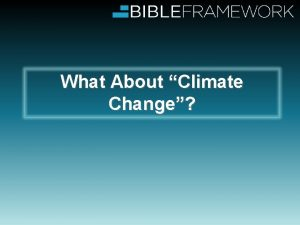 What About Climate Change Climate Has Always Been