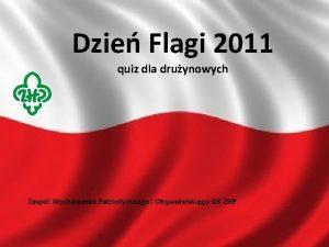 Dzie Flagi 2011 quiz dla druynowych Kliknij aby
