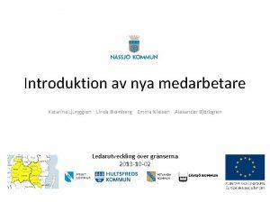 Introduktion av nya medarbetare Katarina Ljunggren Linda Blomberg