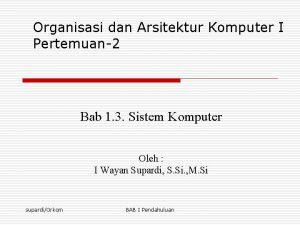 Organisasi dan Arsitektur Komputer I Pertemuan2 Bab 1