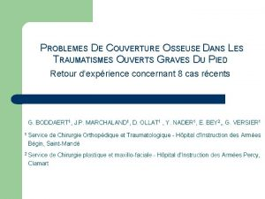 PROBLEMES DE COUVERTURE OSSEUSE DANS LES TRAUMATISMES OUVERTS