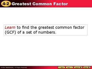 4 2 Greatest Common Factor Learn to find
