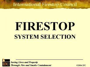 FIRESTOP SYSTEM SELECTION Saving Lives and Property Saving