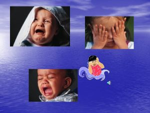 Infant and Toddler Crying To Soothe or Not