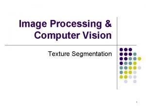 Image Processing Computer Vision Texture Segmentation 1 Texture