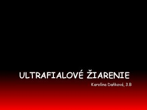 ULTRAFIALOV IARENIE Karolna Dakov 3 B Charakteristika Objaven