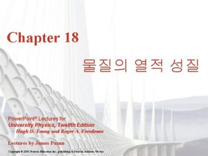 Chapter 18 Power Point Lectures for University Physics