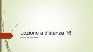 Lezione a distanza 16 Lezione del 07052020 Complessit
