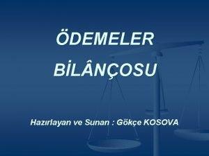 DEMELER BL NOSU Hazrlayan ve Sunan Gke KOSOVA