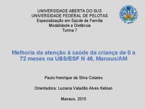 UNIVERSIDADE ABERTA DO SUS UNIVERSIDADE FEDERAL DE PELOTAS
