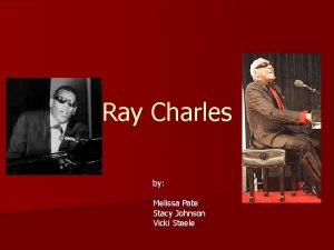 Ray Charles by Melissa Pate Stacy Johnson Vicki
