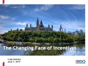 The Changing Face of Incentives Craig Mulcahy June