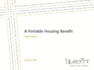 A Portable Housing Benefit Karen Myers October 5
