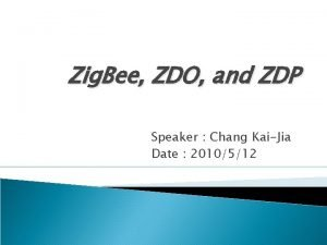 Zig Bee ZDO and ZDP Speaker Chang KaiJia