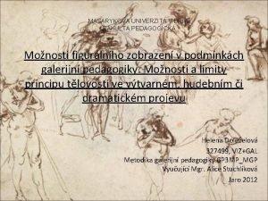 MASARYKOVA UNIVERZITA V BRN FAKULTA PEDAGOGICK Monosti figurlnho